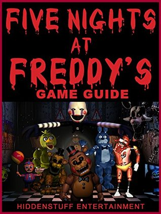 FIVE NIGHTS AT FREDDYS GAME GUIDE