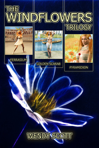 The Windflowers Trilogy Box Set (Book 1 - Ferrasium, Book 2 - Golden Scarab, Book 3 - Pyramidion).