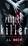 Killer (Project Series, #1)