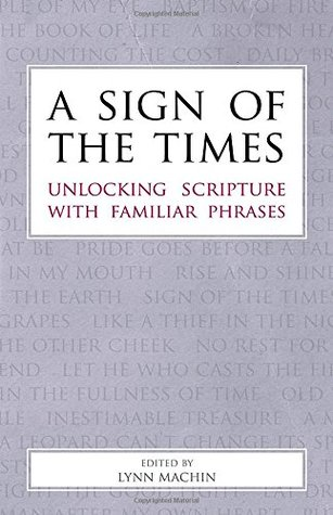 A Sign of the Times: Unlocking Scripture with Familiar Phrases