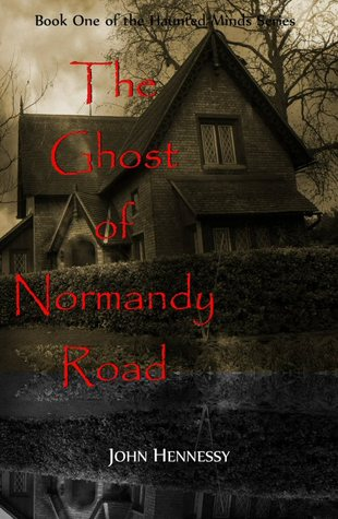The Ghost of Normandy Road by John    Hennessy