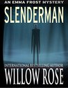 Slenderman by Willow Rose
