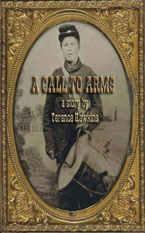A Call to Arms: A Story by Terence Hawkins