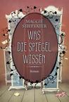 Was die Spiegel wissen by Maggie Stiefvater
