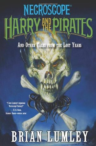 Necroscope: Harry and the Pirates: and Other Tales from the Lost Years