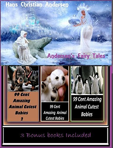 Fairy Tales: Andersen's Fairy Tales Illustrated with Amazing Cloud Photography & 3 Bonus Books Amazing Animals Cutest Babies 1, 2, & 3