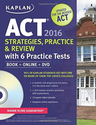 Kaplan ACT 2016 Strategies, Practice and Review with 6 Practice Tests: Book + Online + DVD