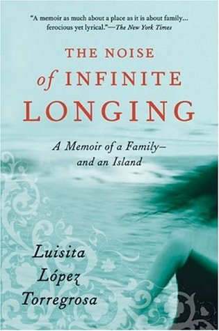 Noise of Infinite Longing, The by Luisita Lopez Torregrosa