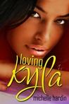 Loving Kyla (Love Stories, #1)