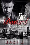 Sick Bastard (Sick and Twisted, #1)