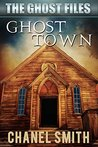 Ghost Town (The Ghost Files #6)