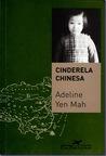 Cinderela Chinesa by Adeline Yen Mah
