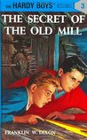 The Secret of the Old Mill by Franklin W. Dixon