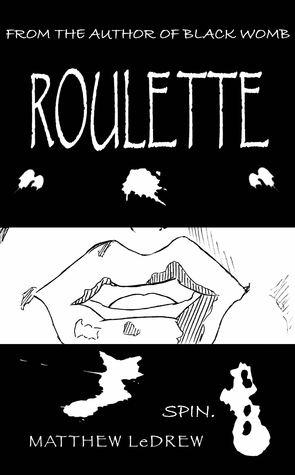 Roulette by Matthew Ledrew