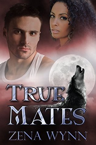 Ebook True Mates by Zena Wynn read!