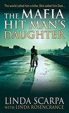 The Mafia Hit Man's Daughter by Linda Scarpa