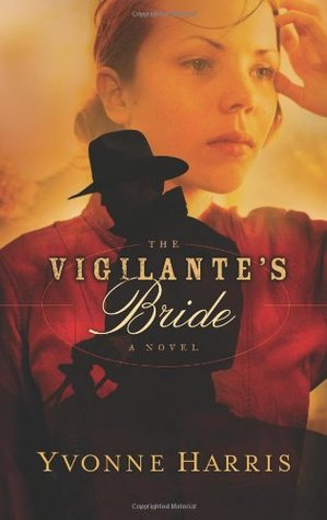 The Vigilante's Bride by Yvonne Harris