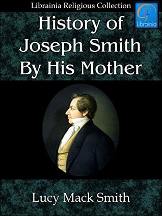 History of Joseph Smith by His Mother - LDS/Mormon