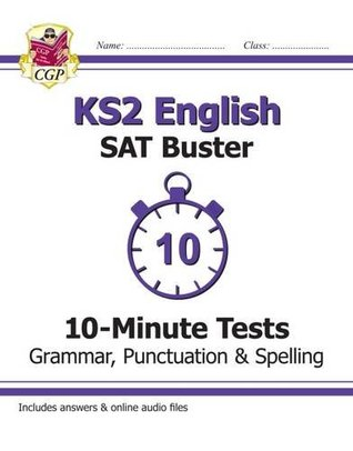 New KS2 English SAT Buster 10-Minute Tests: Grammar, Punctuation & Spelling - Book 1 (for 2020)