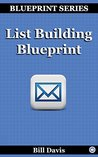 List Building Blueprint: Learn how to build a responsive email subscriber list