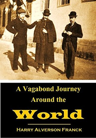 A Vagabond Journey Around the World: a narrative of personal experience (1911)
