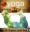 Yoga For Beginners Guide Book by Sam Siv
