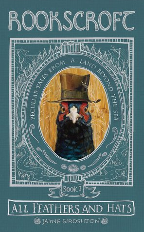 Ebook Rookscroft: All Feathers and Hats by Jayne Siroshton PDF!