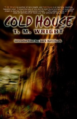Cold House by T.M. Wright
