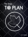 To Plan (The Stray, #1)
