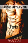 Twist (House Of Payne, #3)