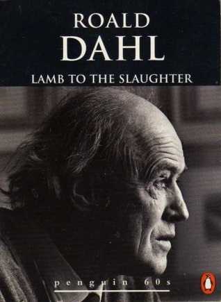 Ebook Lamb to the Slaughter and Other Stories by Roald Dahl read!