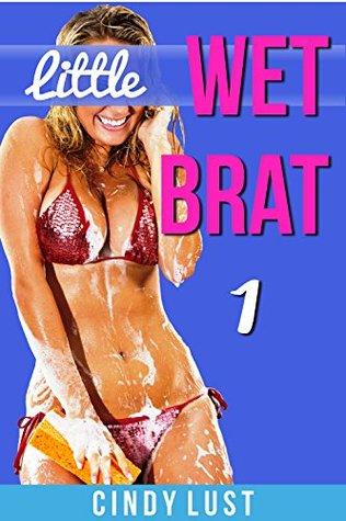 Little Wet Brat 1: First Time Forbidden Taboo