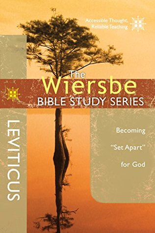 "Leviticus: Becoming ""Set Apart"" For God (The Wiersbe Bible Study, #5)"