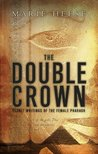 The Double Crown: Secret Writings of the Female Pharaoh
