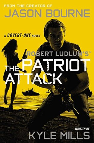 The Patriot Attack (Covert-One, #12)