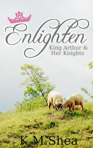 Enlighten (King Arthur and Her Knights, #5)