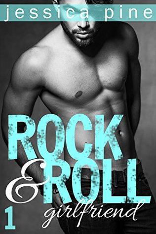 Ebook Rock & Roll Girlfriend by Jessica Pine read!