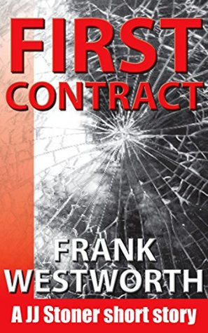 First Contract: A JJ Stoner short story (The Stoner Series Book 1)