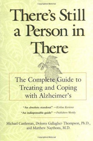there-s-still-a-person-in-there-the-complete-guide-to-treating-and-coping-with-alzheimer-s