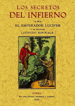 Los Secretos del Infierno o sea El Emperador Lucifer y Su Ministro Lucífugo Rofocale