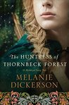 The Huntress of Thornbeck Forest (A Medieval Fairy Tale #1)