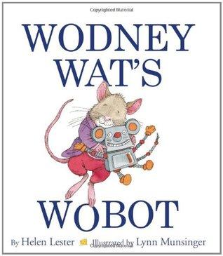 Wodney Wat's Wobot by Helen Lester