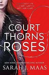 A Court of Thorns and Roses (A Court of Thorns & Roses, #1)