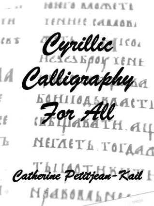Cyrillic Calligraphy for All (World Writing Book 2)