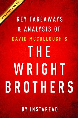 The Wright Brothers by David McCullough | Key Takeaways & Analysis