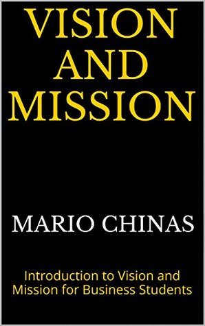 VISION AND MISSION: Introduction to Vision and Mission for Business Students (eBooks for Business Students Book 3)