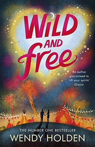 Ebook Wild and Free by Wendy  Holden TXT!