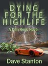 Dying for the Highlife (Dan Reno, # 2)