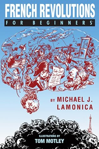 French Revolutions For Beginners by Michael J. LaMonica