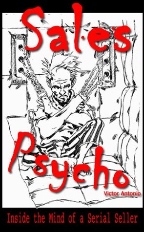 sales-psycho-inside-the-mind-of-a-serial-seller
